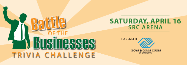 Battle of the Businesses Trivia Challenge Boys and Girls Clubs of Syracuse